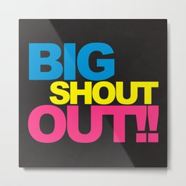 Big Shout Out Dance Music Quote Metal Print