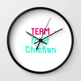 Team Fried Chicken Cute Wing Quote Wall Clock
