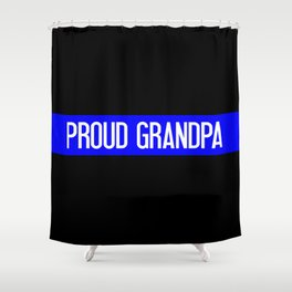 Police: Proud Grandpa (Thin Blue Line) Shower Curtain