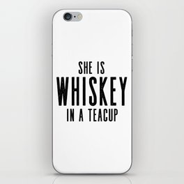 She Is Whiskey In A Teacup,Drink Sign,Bar Card,Restaurant Decor,Inspirational Quote,Wall Art,Quote P iPhone Skin