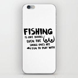 Fishing Is Like Boobs iPhone Skin