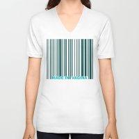 vagina V-neck T-shirts featuring MADE IN VAGINA by SLANTEDmind.com
