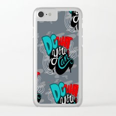 Do What You Can Clear iPhone Case