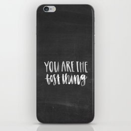 You are the Best Thing Chalkboard iPhone Skin