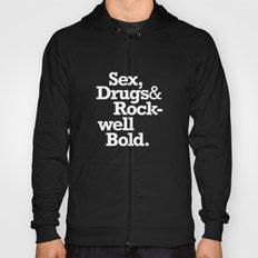 Sex, Drugs & Rockwell Bold Hoody