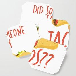 Funny Did Someone Say Tacos Cinco De Mayo Design Coaster