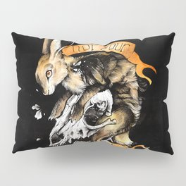 Not your prey Pillow Sham
