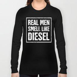 Real Men Smell Like Diesel - Mechanic Long Sleeve T-shirt