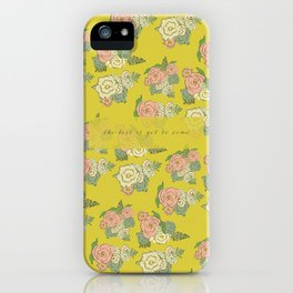 Best Best Is Yet to come iPhone Case