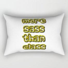 More Sass Than Class Rectangular Pillow