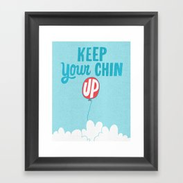 Keep Your Chin Up Framed Art Print