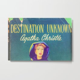 Destination Unknown - Agatha Christie Metal Print
