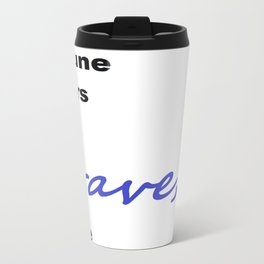 Fortune favors the brave, dude  Travel Mug