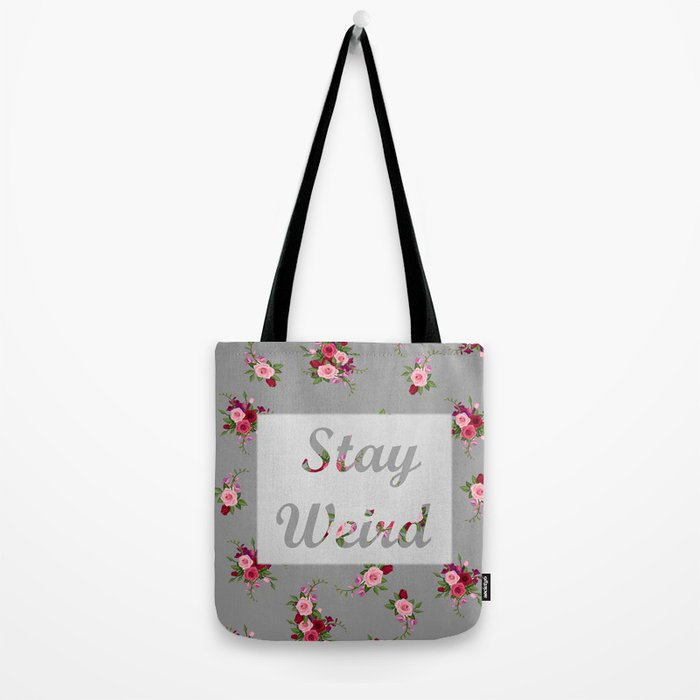 stay weird -grey Tote Bag
