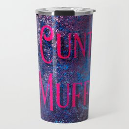 Nasty Girls: Cunt Muffin Travel Mug