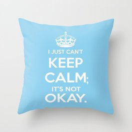 It's Not Okay. Okay? Throw Pillow