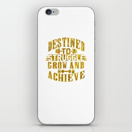 Destined To Struggle Grow Achieve Gold iPhone Skin