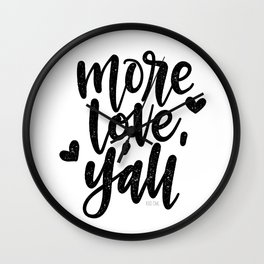 More Love, Y'all Wall Clock