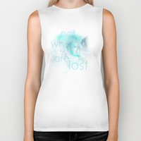 not all who wander are lost Biker Tanks featuring not all who wander by Gabrielle Agius