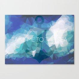 Anchor: Take Me to the Sea Canvas Print