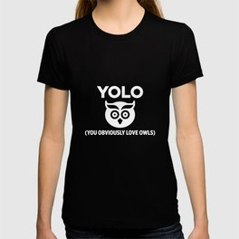 Yolo You Obviously Love Owls Seize The Day Pun T-shirt