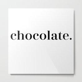 Simply Chocolate Metal Print