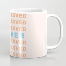 You Are Loved Forever Romans 8:38-39 Coffee Mug