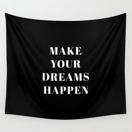 Make Your Dreams Happen Print Make It Happen Work Hard Hustle Quote Inspirational Quote Motivational Wall Tapestry