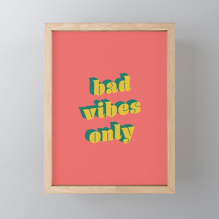 Bad Vibes Only Framed Mini Art Print