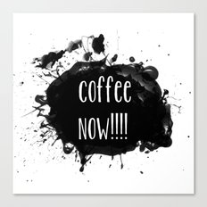 Coffee Now Typographical coffee statement Canvas Print