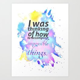 How to Accomplish Impossible Things Art Print