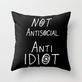 NOT Anti-Social Anti-Idiot - Dark BG Throw Pillow