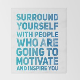 Surround Yourself Quote Blue Throw Blanket