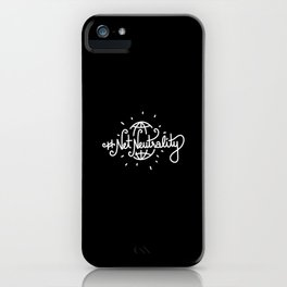 #NetNeutrality   [black & white] iPhone Case