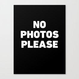 No Photos Please Canvas Print