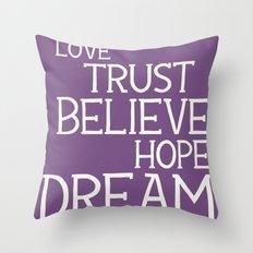 Dare to Love Trust Believe Hope Dream Throw Pillow