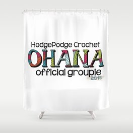 HodgePodge Crochet Ohana 2015 Groupie Design Shower Curtain