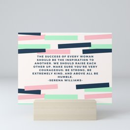 Serena Williams On Women Supporting Each Other 6 Mini Art Print