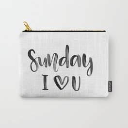 Sunday i love you Carry-All Pouch