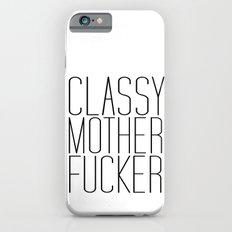 classy motherfucker iPhone 6s Slim Case
