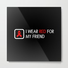Red Ribbon: Red for my Friend Metal Print