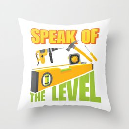 Funny Carpenter Gift Idea for Woodworkers Throw Pillow