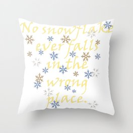 No Snowflake Ever Falls In The Wrong Place Zen Proverb Throw Pillow