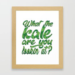 What the Kale are You Lookin' At Vegans Kale Art Light Framed Art Print