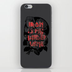 Iron is my maiden name. iPhone & iPod Skin