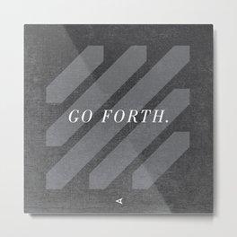 Go Forth Metal Print