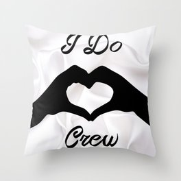 I Do Crew Throw Pillow