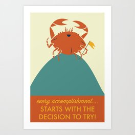 Every Accomplishment Starts With the Decision to Try Art Print
