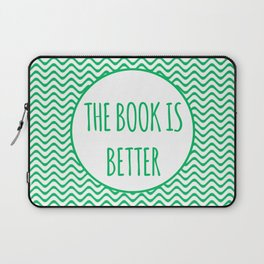 The Book Is Better Laptop Sleeve