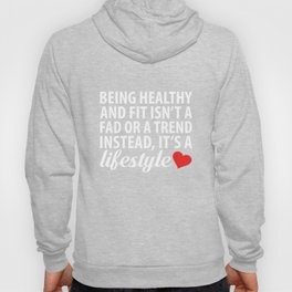 Healthy and Fit Isn't a Fad It's a Lifestyle T-Shirt Hoody